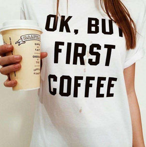 OK BUT FIRST COFFEE Letters Cotton T-paita - Lupsona