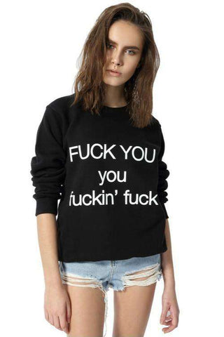 FUCK YOU You Fuckin' Fuck Cool Hip-hop Sweatshirts