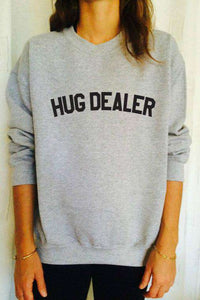 HUG DEALER Cool Sweatshirt - Lupsona