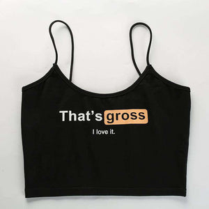 Það er Gross.I Love It Cool Strappy Crop Top - Lupsona
