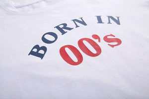Retro BORN IN 00/90 / 80's Print Casual T-Shirt - Lupsona