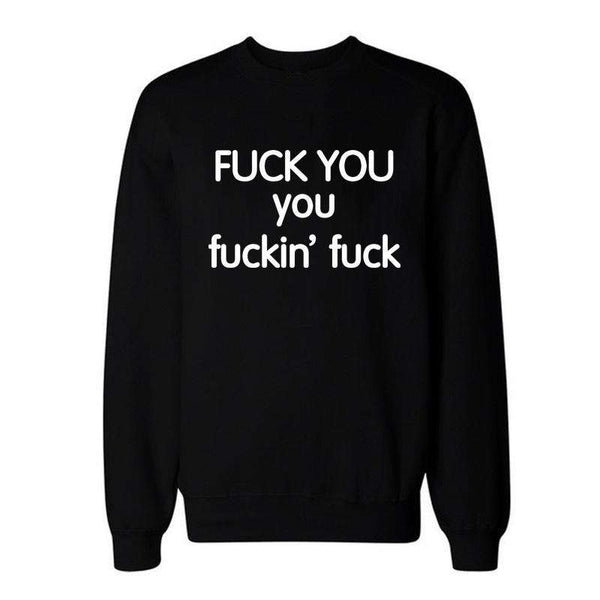FUCK YOU You Fuckin' Fuck Cool Hip-hop Sweatshirts - Lupsona