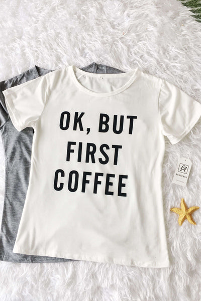 OK BUT FIRST COFFEE Letters Cotton T-shirt