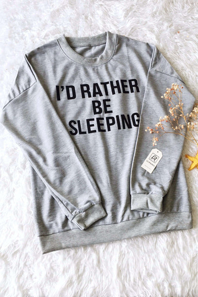 I'D RATHER BE SLEEPING Loose Grey Sweatshirt - Lupsona