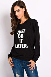 JUST DO TO LATER Cool Sweatshirt - Lupsona