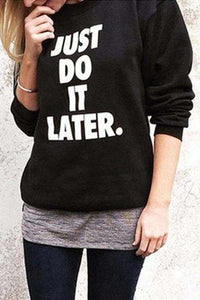 JUST DO IT LATER Cool Sweatshirt - Lupsona