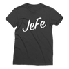 Women Jefe T-Shirt - sobepolitics