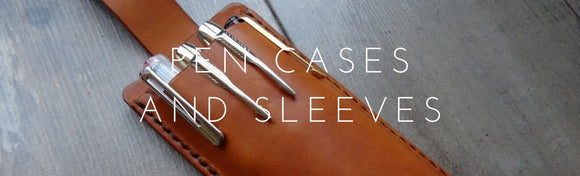 Leather Pen Cases and Sleeves