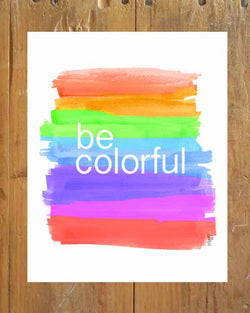 be colorful-rainbow art print