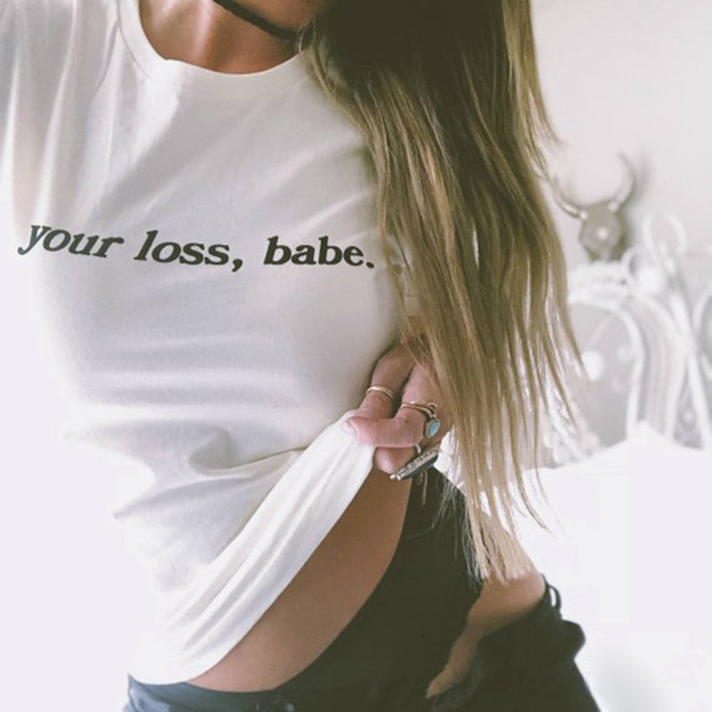 Your Loss Babe Tee White Fancy Quote