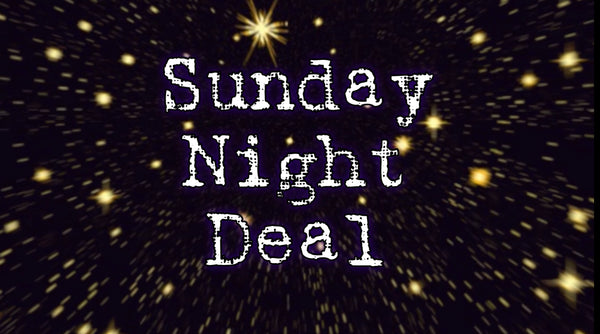Sunday Night Deal