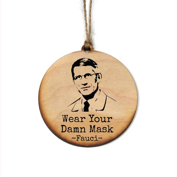 Wear Your Damn Mask - Fauci - Ornament