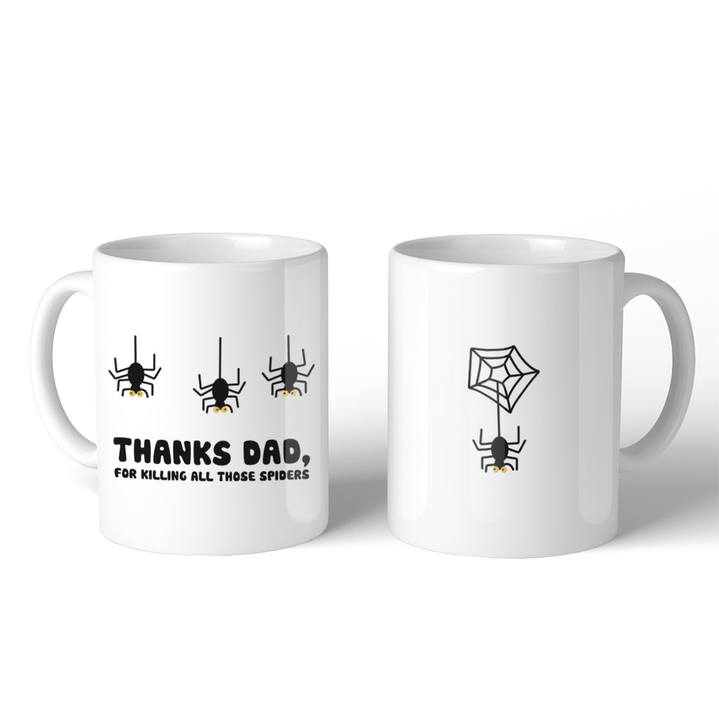 Thanks Dad For Killing All Those Spiders Coffee Mug
