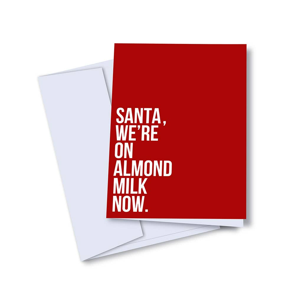 Santa, We're On Almond Milk Now - Holiday Christmas Greeting Card