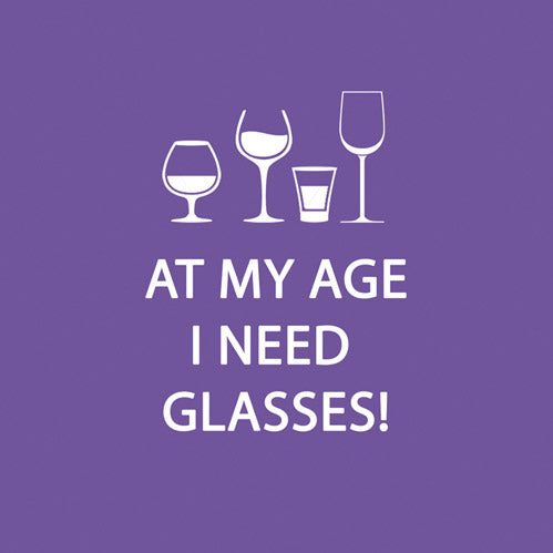 At My Age I Need Glasses (Wine Glasses) - Beverage Napkins 20 Ct