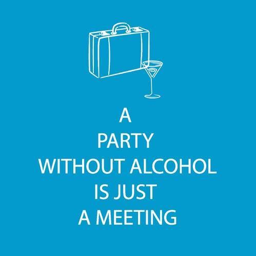A Party Without Alcohol Is Just A Meeting - Cocktail Napkins