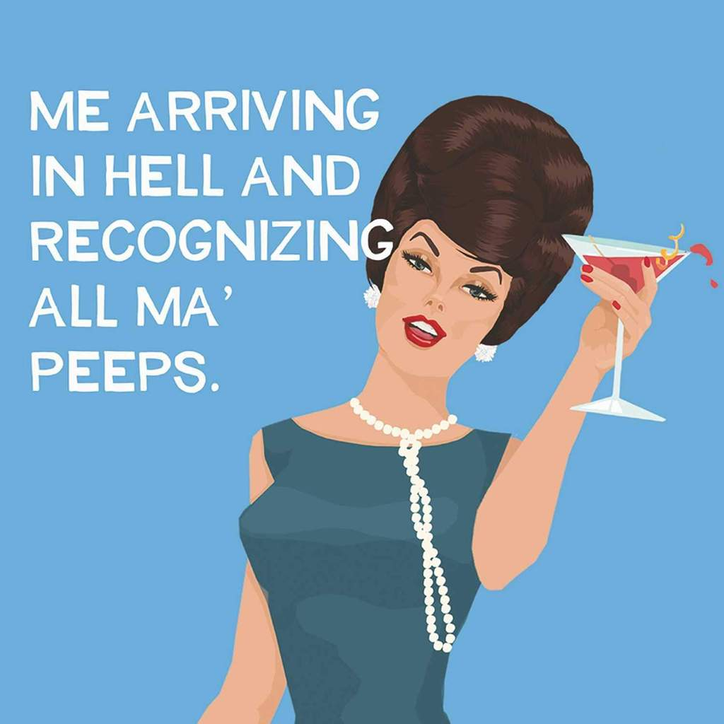 Me Arriving In Hell And Recognizing All Ma' Peeps - Blunt Cards Cocktail Beverage Napkins