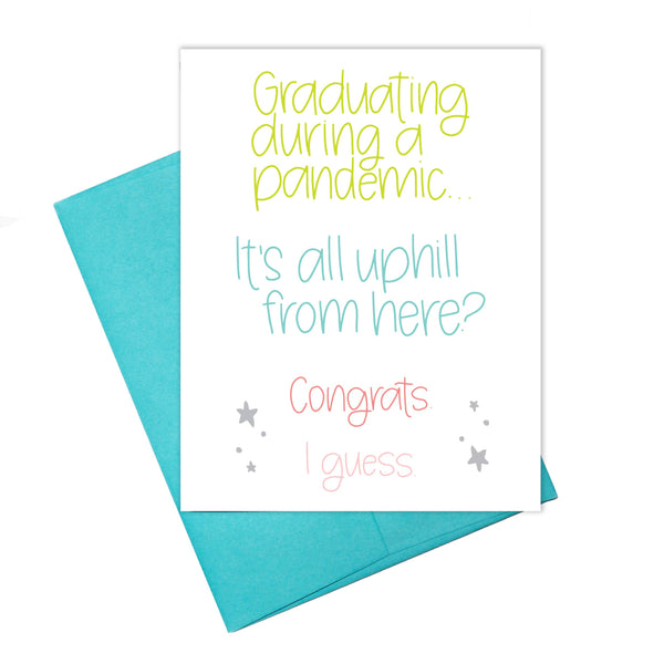 Coronavirus Graduating During A Pandemic - Uphill Graduation Greeting Card