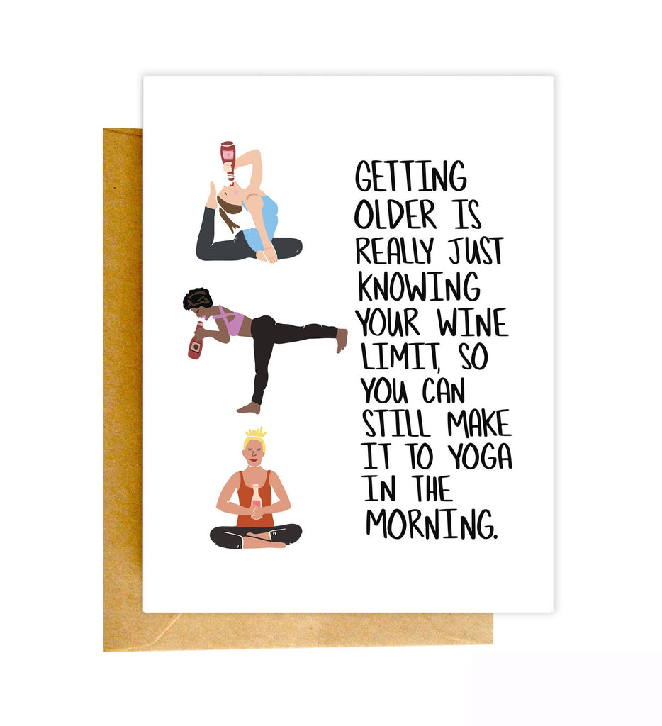 Getting Older Is Really Just Knowing Your Wine Limit So You Can Still Make It To Yoga In The Morning - Greeting Card