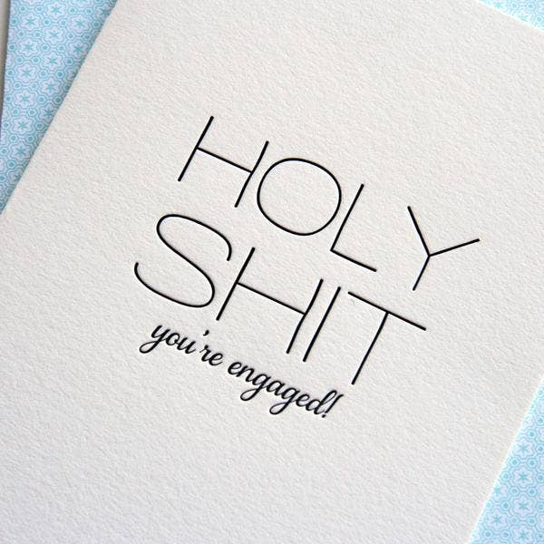 Holy Shit You're Engaged - Engagement Greeting Card