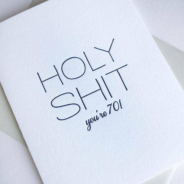 Holy Shit You're 70 - Birthday Greeting Card