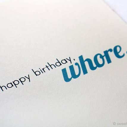 Happy Birthday, Whore - Birthday Greeting Card