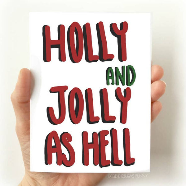 Holly and Jolly As Hell - Christmas Greeting Card Funny Holiday