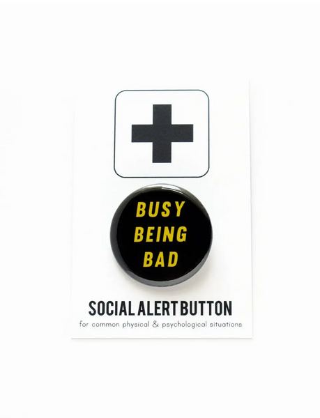 Busy Being Bad - Social Alert Button