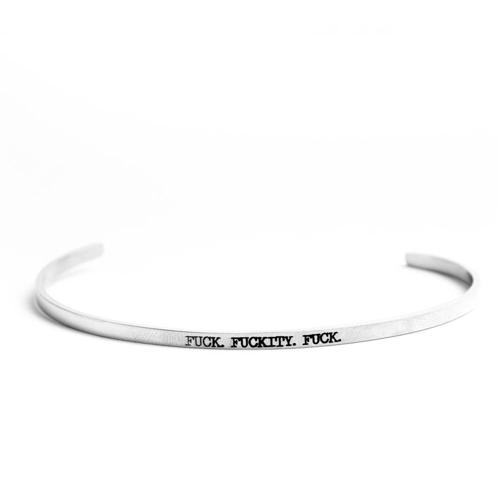 Fuck. Fuckity. Fuck. Stainless Steel Delicate Bangle