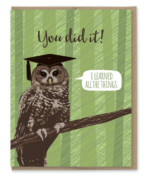You Did It! I Learned All the Things - Owl Graduation Card