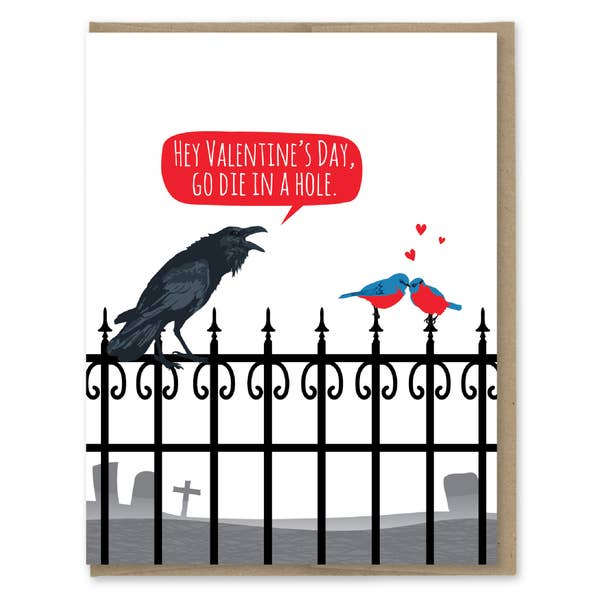 Happy Valentine's Day. Go Die In A Hole - Greeting Card