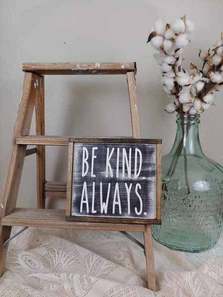 The Green Elephant Shop - Be Kind. Always. wood sign
