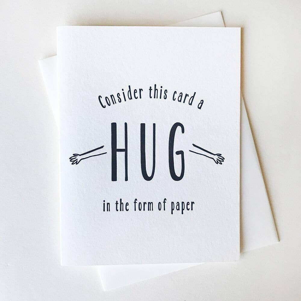 Consider This Card A Hug In The Form Of Paper - Greeting Card