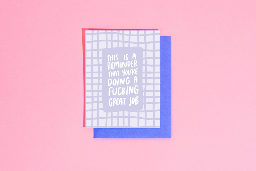 This Is A Reminder That You're Doing A Fucking Great Job - Greeting Card
