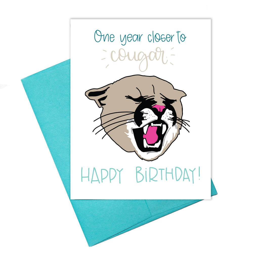 One Year Closer To Cougar - Happy Birthday Greeting Card