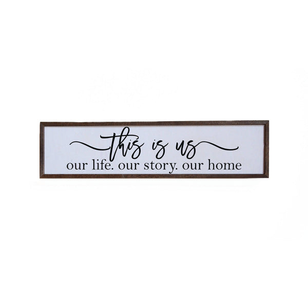 This Is Us. Our Story. Our Life. Our Home. - Wood Wall Sign Decor - 24-in