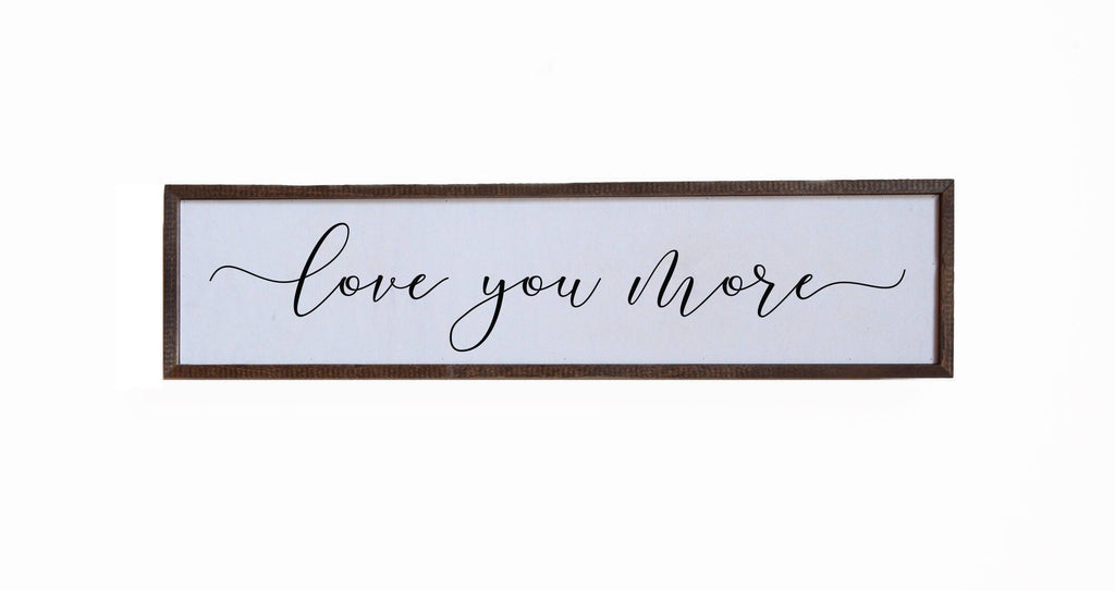 Love You More - Wood Wall Sign Decor - 24-in