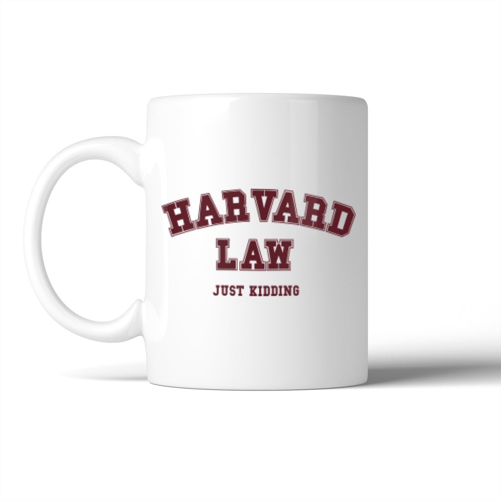 Havard Law Just Kidding Gift Mug