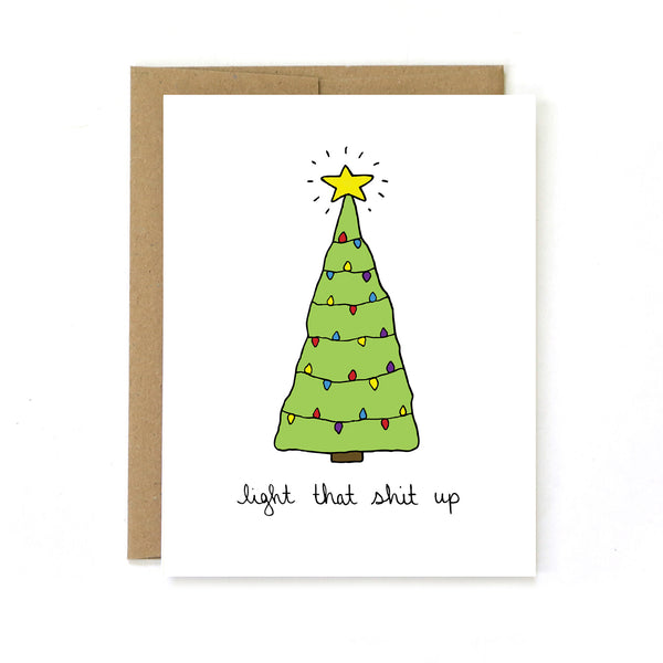 Light That Shit Up - Holiday Christmas Tree Greeting Card