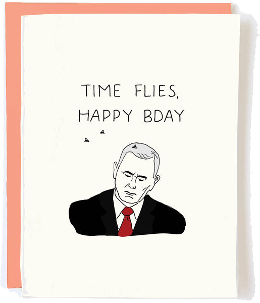 Time Flies Happy Bday - Mike Pence Debate Birthday Greeting Card