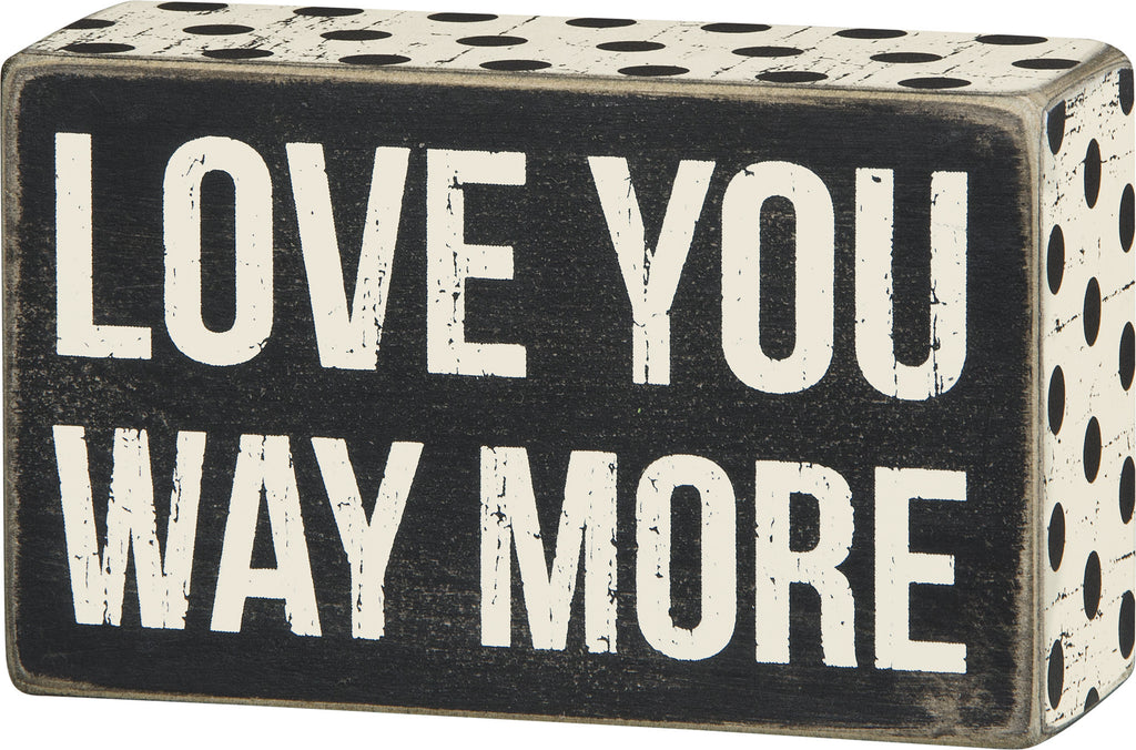 Love You Way More - Mini Wood Box Sign Set for table or desk - Mellow Monkey