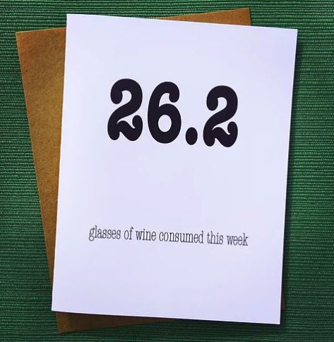 26.2 - Glasses of Wine Consumed This Week - Greeting Card