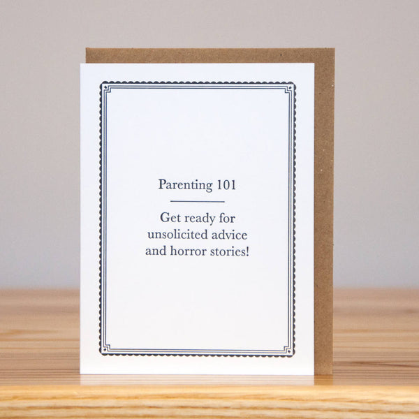 Parenting 101: Get Ready For Unsolicited Advice and Horror Stories - New Parent Greeting Card