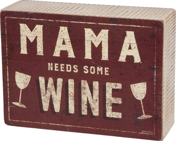 Mama Needs Some Wine  Box Sign 4-in x 5-1/2-in - Mellow Monkey