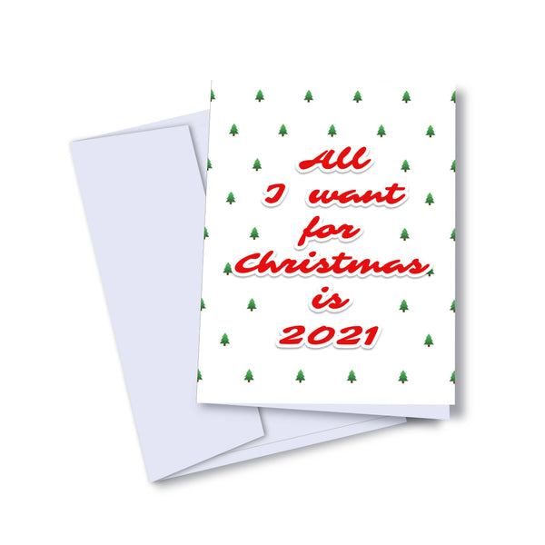 All I Want For Christmas Is 2021 - Holiday Greeting Card