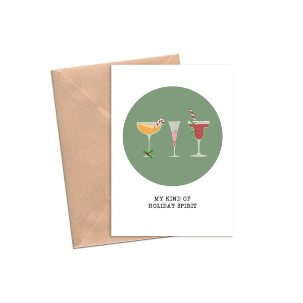 Cocktails - My Kind Of Holiday Spirit - Holiday Christmas Greeting Card