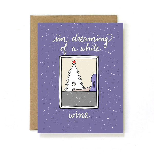 I'm Dreaming Of A White Wine - Holiday Christmas Greeting Card