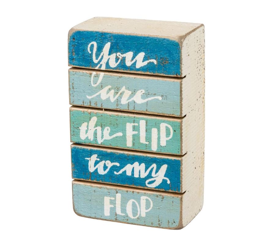 You Are The Flip To My Flop | Coastal Slat Box Sign 5-in