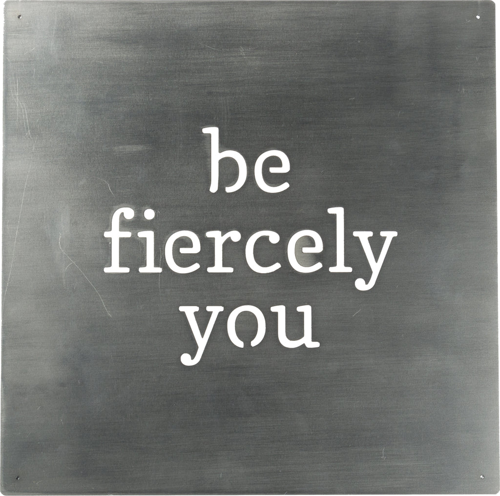 Be Fiercely You | Metal Wall Art | 12-in