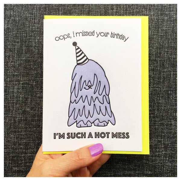 Oops, I Missed Your Brithday. I'm Such A Hot Mess -  Belated Birthday Card